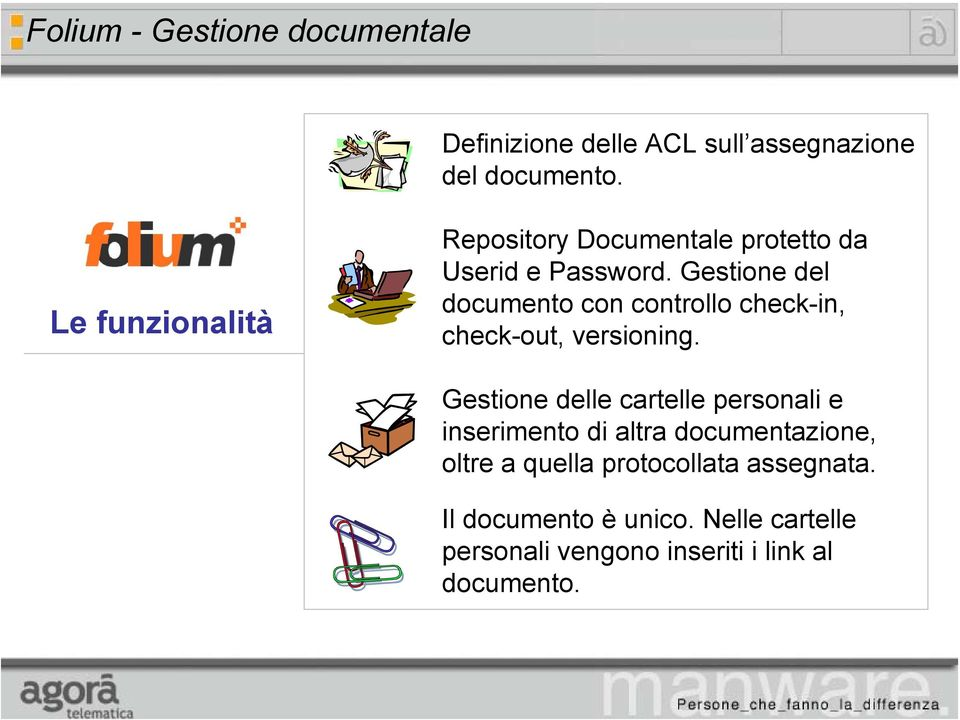 Gestione del documento con controllo check-in, check-out, versioning.