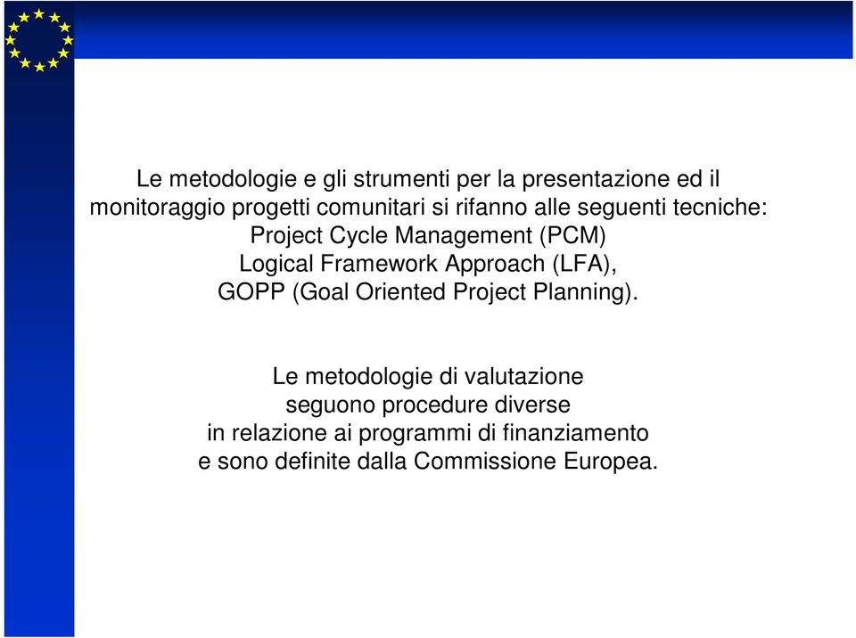 (LFA), GOPP (Goal Oriented Project Planning).