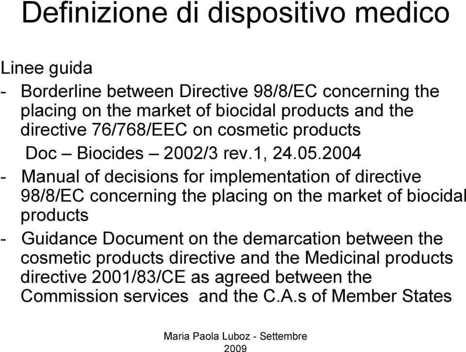 2004 - Manual of decisions for implementation of directive 98/8/EC concerning the placing on the market of biocidal products - Guidance