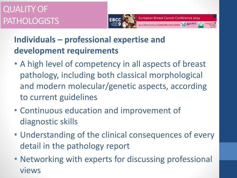 according to current guidelines Continuous education and improvement of diagnostic skills Understanding of the