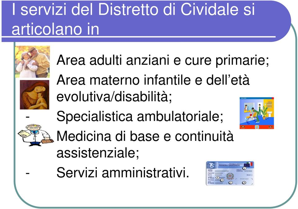 dell età evolutiva/disabilità; - Specialistica ambulatoriale;