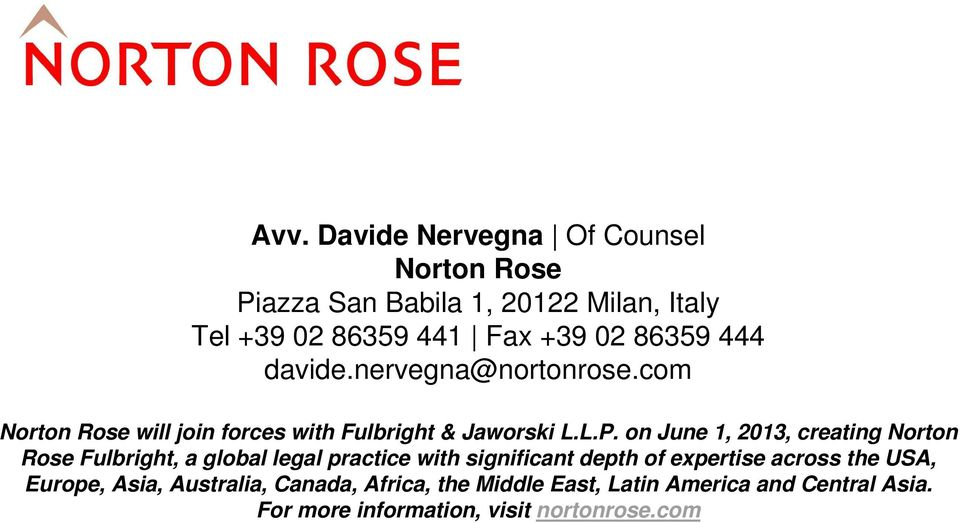 on June 1, 2013, creating Norton Rose Fulbright, a global legal practice with significant depth of expertise across