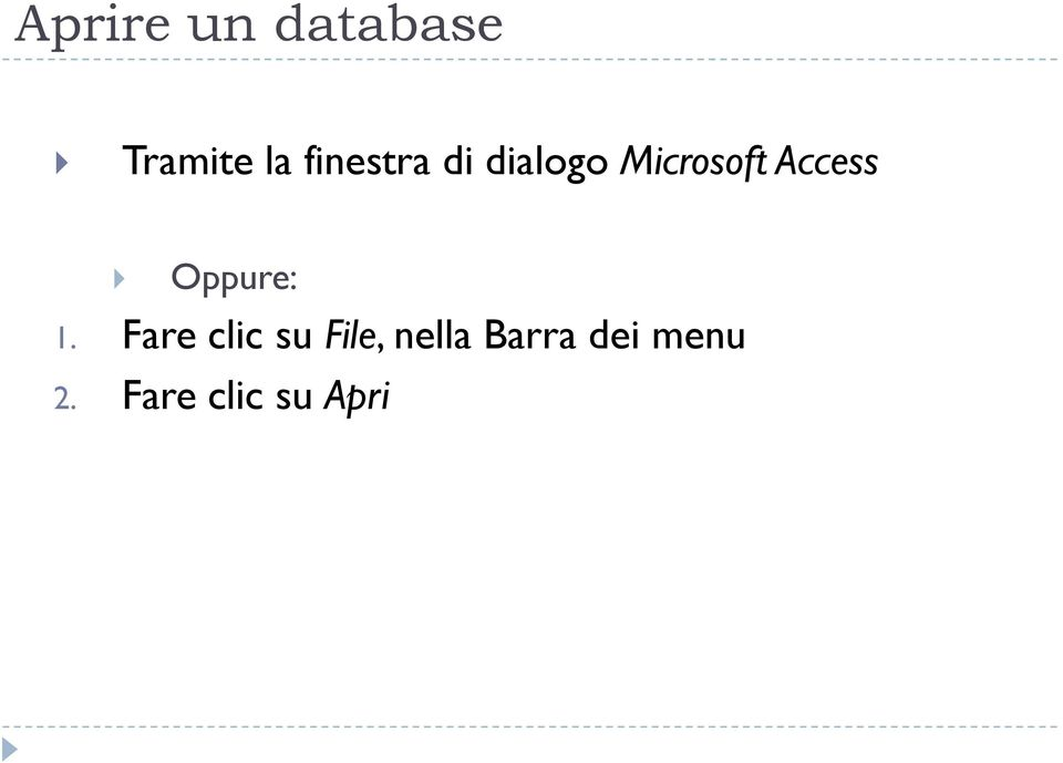 Access Oppure: 1.