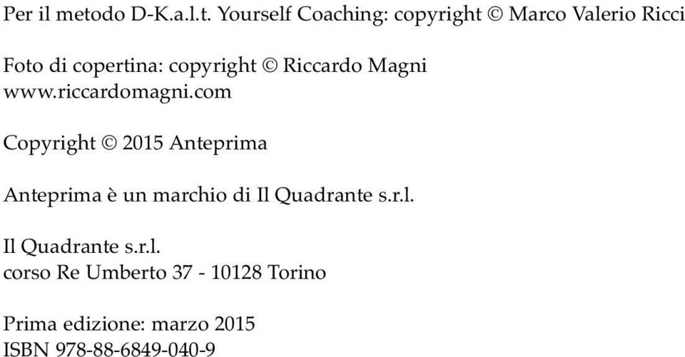 Yourself Coaching: copyright Marco Valerio Ricci Foto di copertina: copyright
