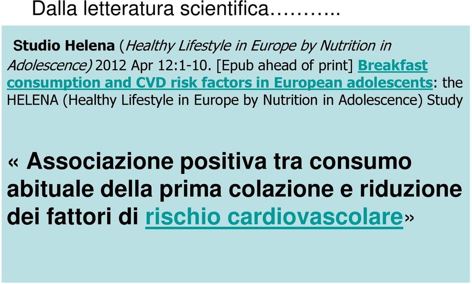 [Epub ahead of print] Breakfast consumption and CVD risk factors in European adolescents: the HELENA