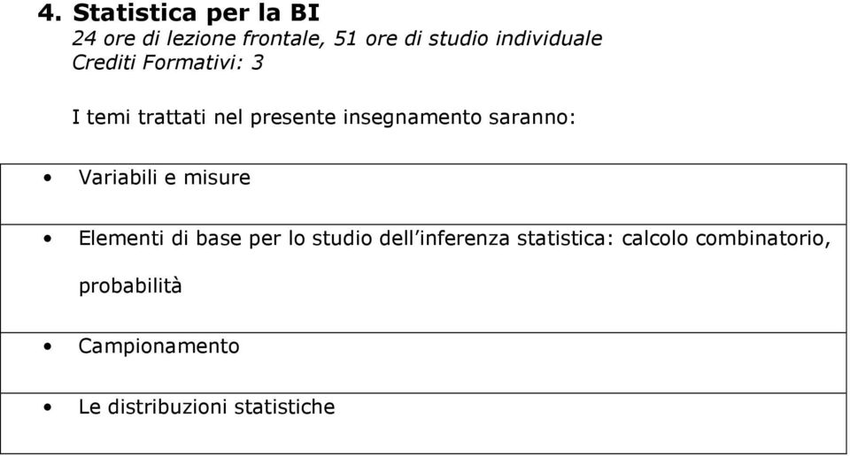 inferenza statistica: calcolo combinatorio,