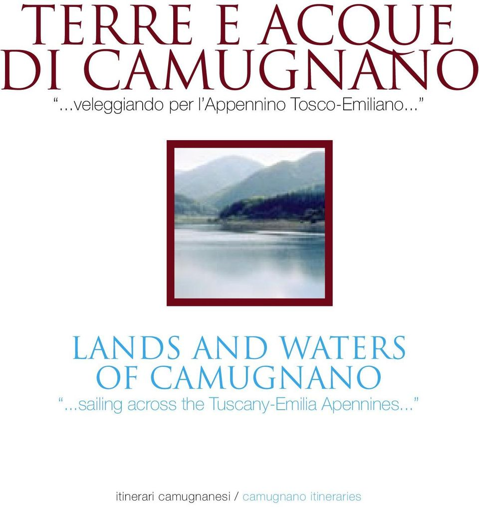 .. LANDS AND WATERS OF CAMUGNANO.