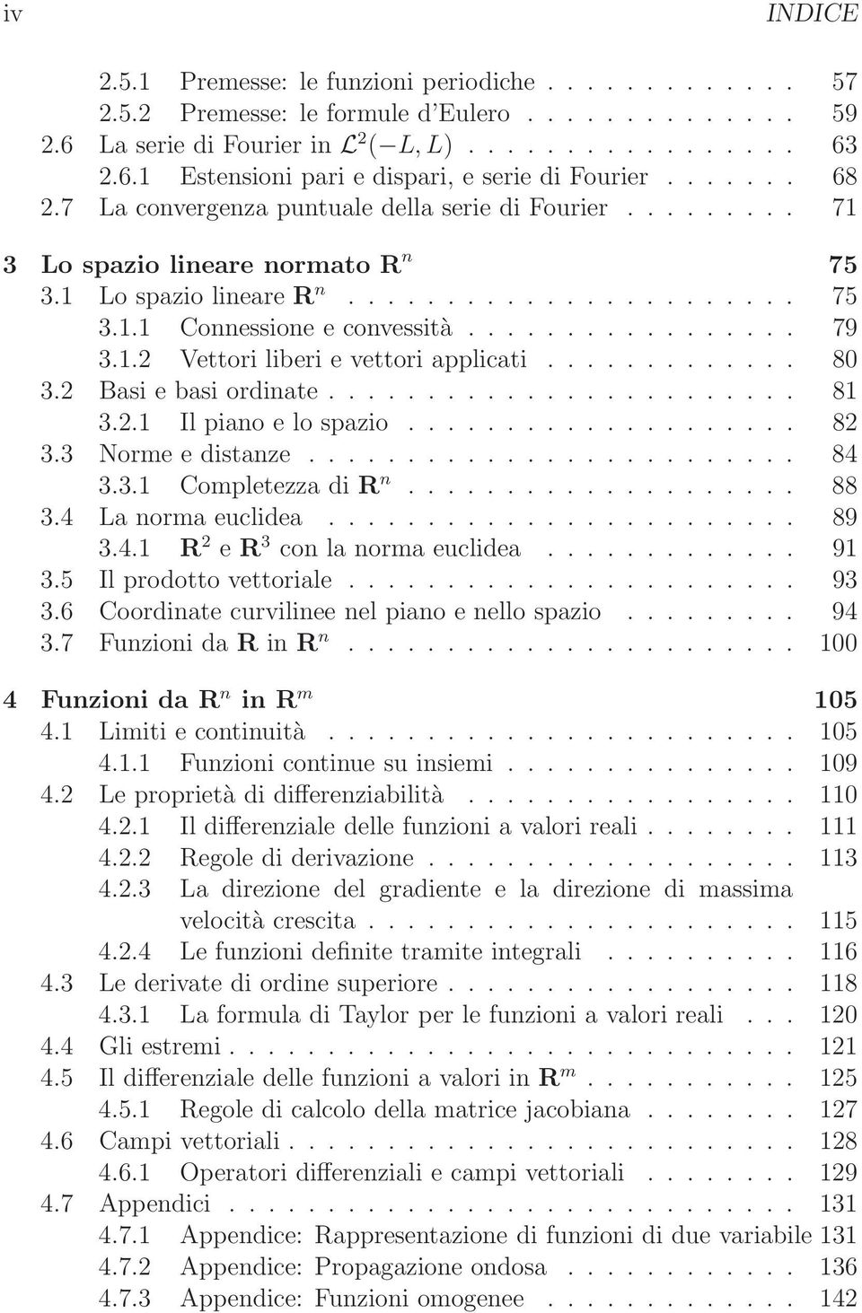 .2 Vettori liberi e vettori applicati............. 8 3.2 Basi e basi ordinate........................ 8 3.2. Il piano e lo spazio.................... 82 3.3 Norme e distanze......................... 84 3.
