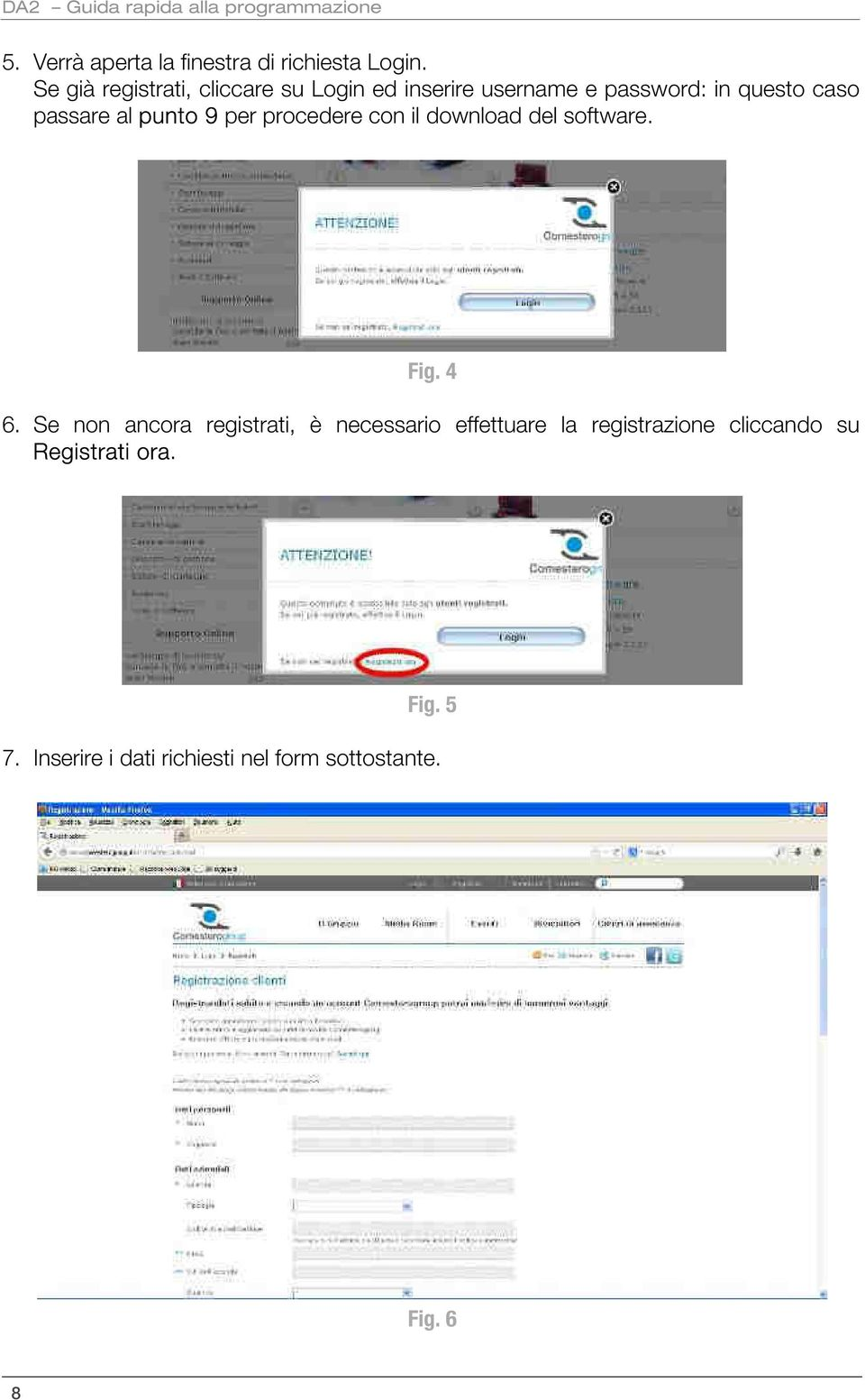 9 per procedere con il download del software. Fig. 4 6.