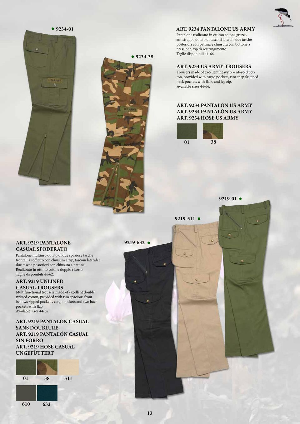 and leg zip Available sizes 44-66 ART 9234 PANTALON US ARMY ART 9234 PANTALÓN US ARMY ART 9234 HOSE US ARMY 01 38 9219-01 9219-511 ART 9219 PANTALONE CASUAL SFODERATO Pantalone multiuso dotato di due