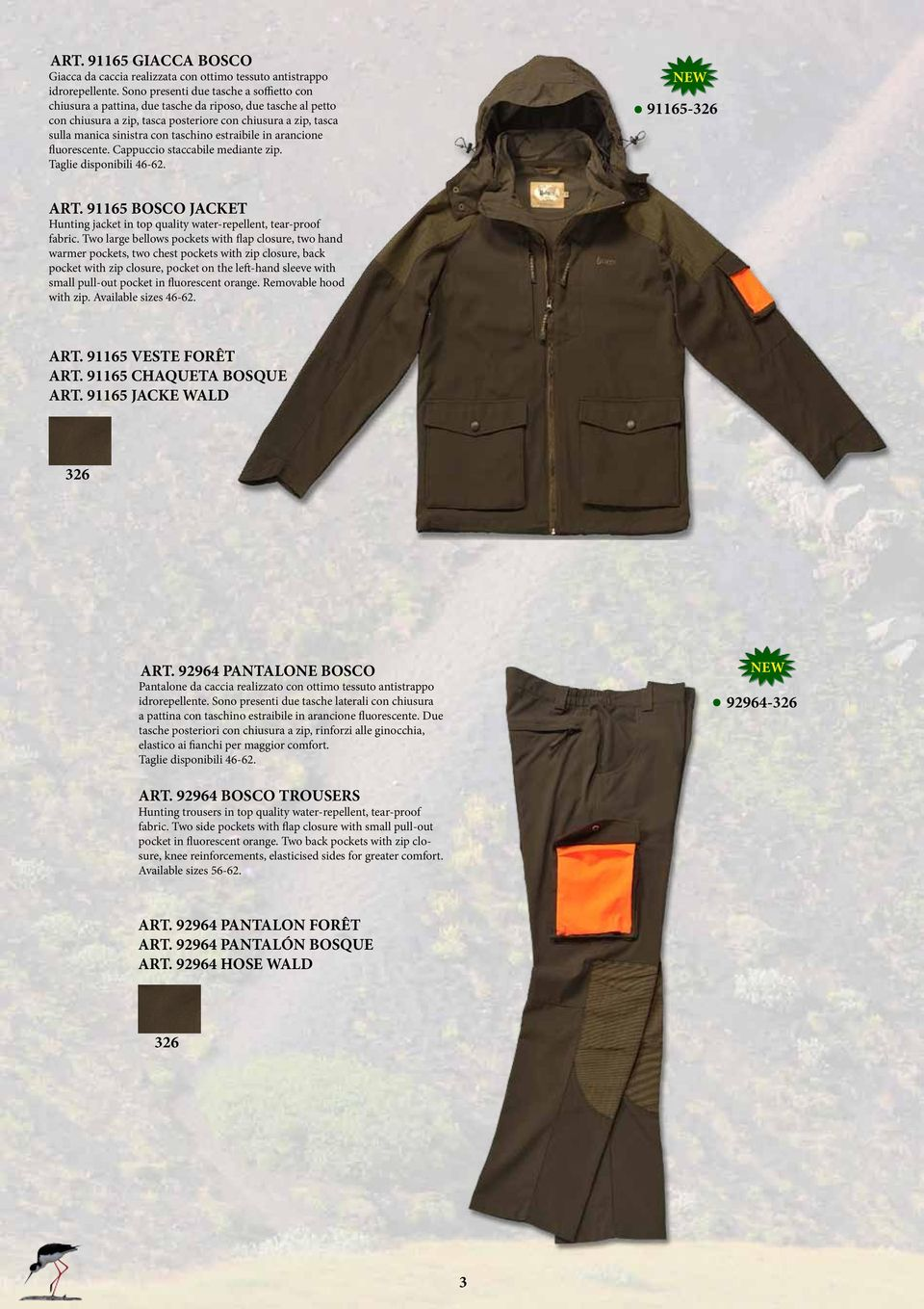 91165-326 ART 91165 BOSCO JACKET Hunting jacket in top quality water-repellent, tear-proof fabric Two large bellows pockets with flap closure, two hand warmer pockets, two chest pockets with zip