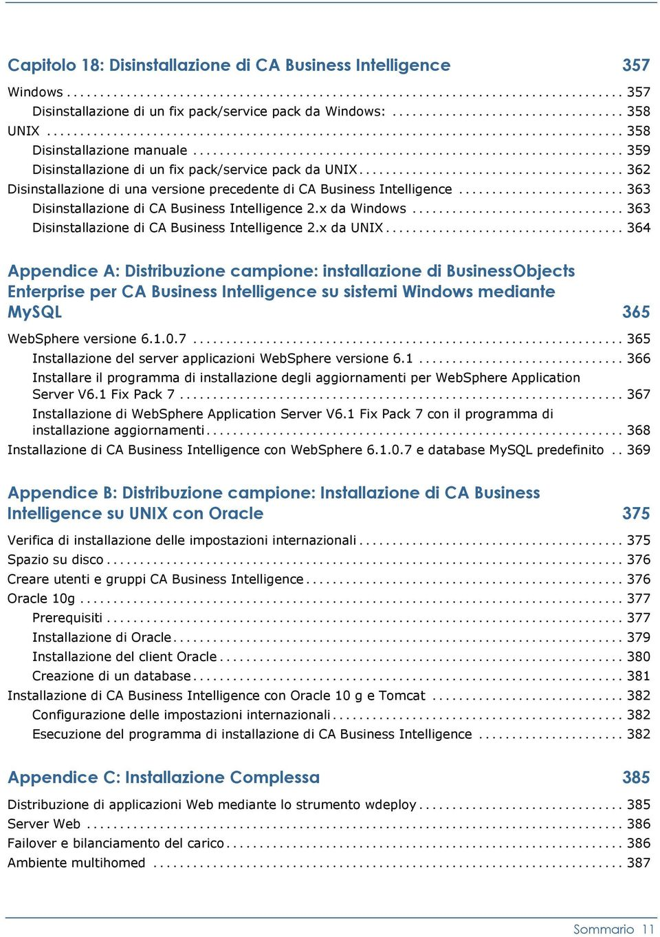 x da Windows... 363 Disinstallazione di CA Business Intelligence 2.x da UNIX.
