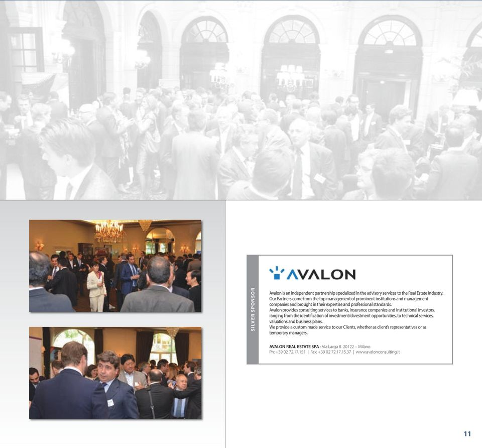 Avalon provides consulting services to banks, insurance companies and institutional investors, ranging from the identification of investment/divestment opportunities, to technical