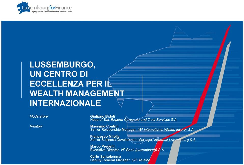 Relatori: Massimo Contini Senior Relationship Manager, IWI International Wealth Insurer S.A.