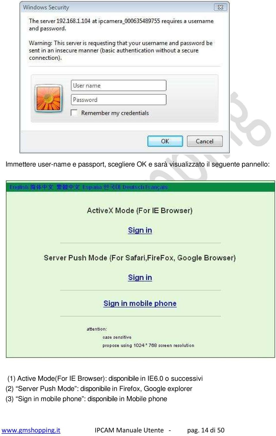 0 o successivi (2) Server Push Mode : disponibile in Firefox, Google explorer (3)