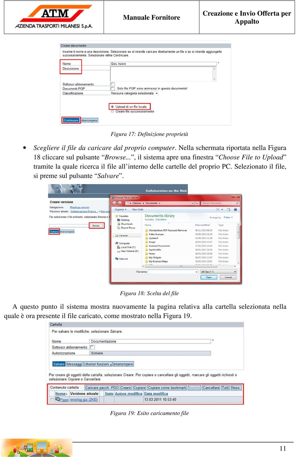 .., il sistema apre una finestra Choose File to Upload tramite la quale ricerca il file all interno delle cartelle del proprio PC.
