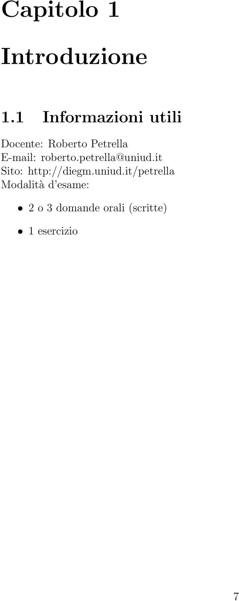 E-mail: roberto.petrella@uniud.it Sito: http://diegm.