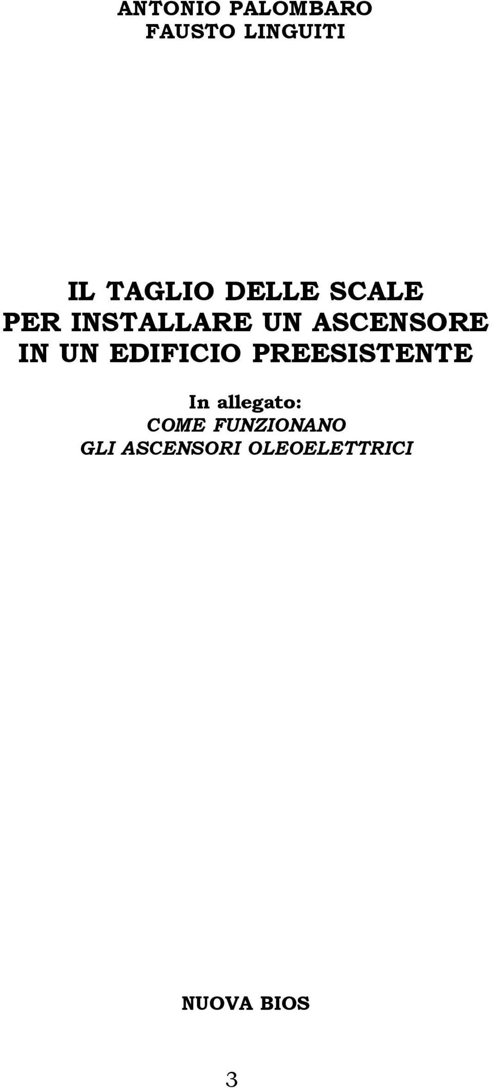 EDIFICIO PREESISTENTE In allegato: COME