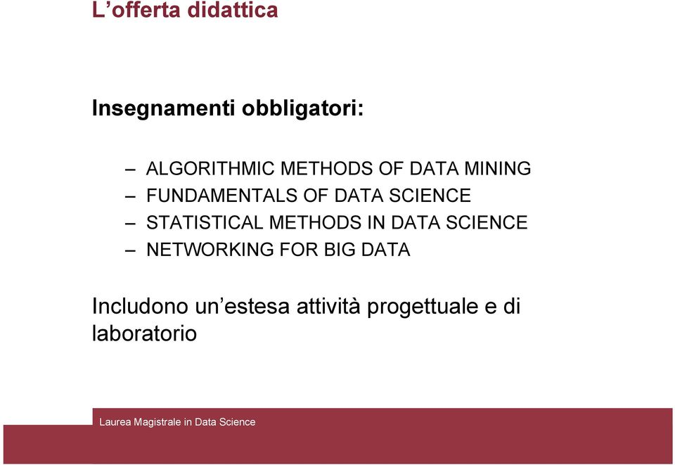 SCIENCE STATISTICAL METHODS IN DATA SCIENCE NETWORKING