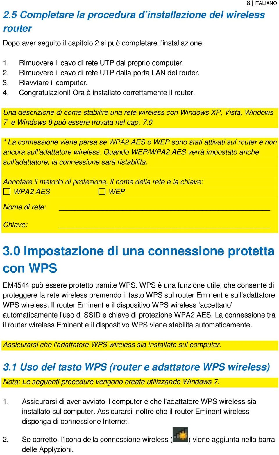 Una descrizione di come stabilire una rete wireless con Windows XP, Vista, Windows 7