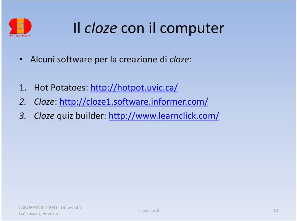 uvic.ca/ 2. Cloze: http://cloze1.software.informer.