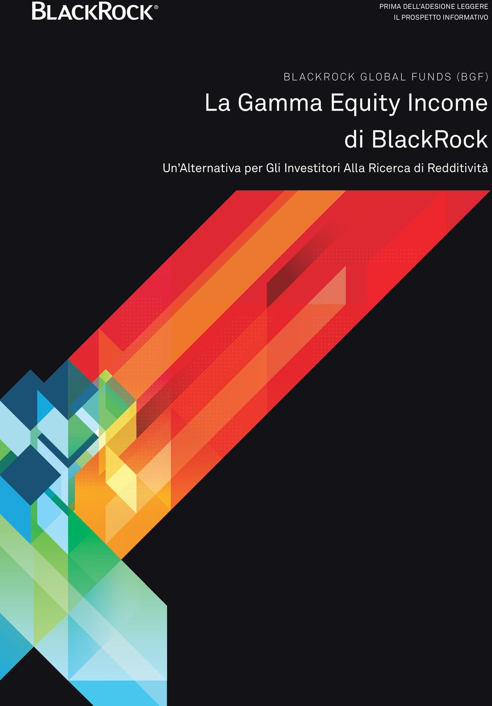 s ( B G F ) La Gamma Equity Income di BlackRock Un