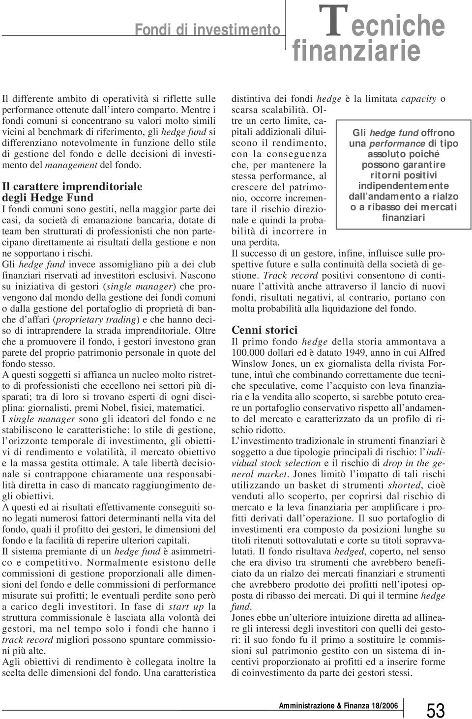 decisioni di investimento del management del fondo.