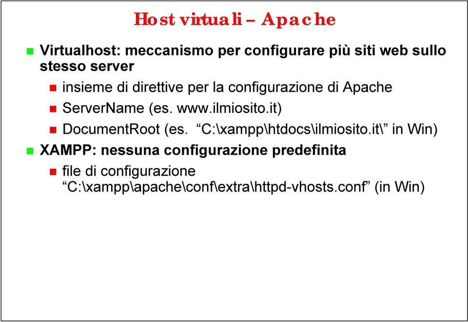 ilmiosito.it) DocumentRoot (es. C:\xampp\htdocs\ilmiosito.