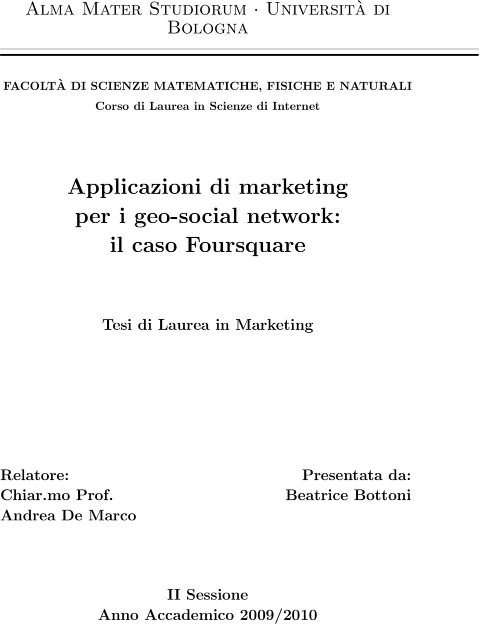 geo-social network: il caso Foursquare Tesi di Laurea in Marketing Relatore: Chiar.