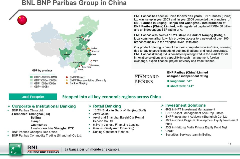 capital of RMB4.86 billion and an independent S&P rating of A. BNP Paribas also holds a 16.