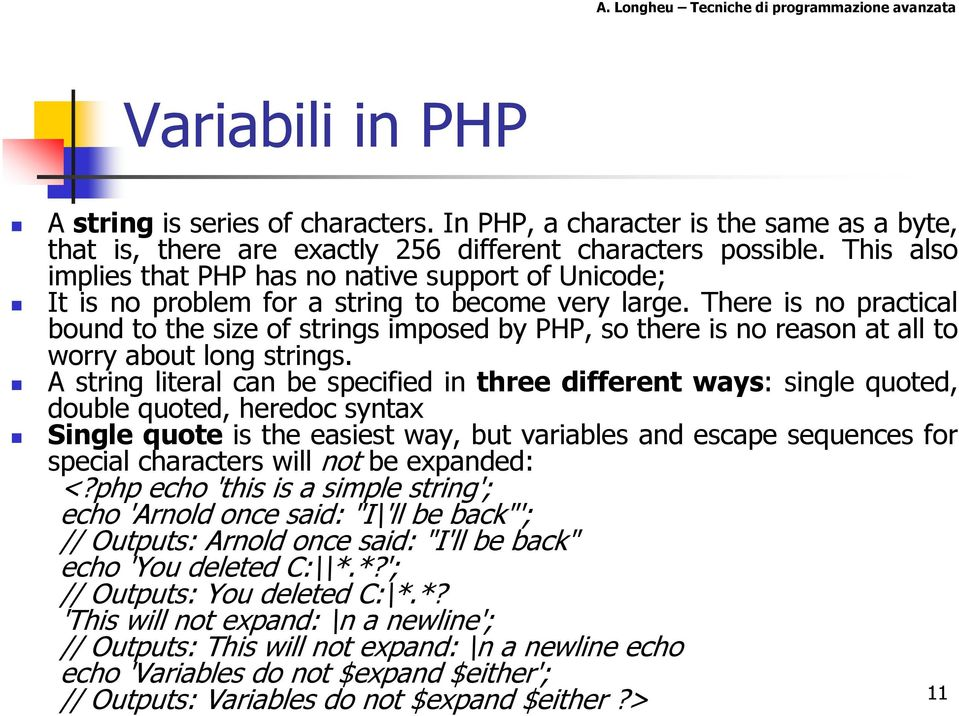 There is no practical bound to the size of strings imposed by PHP, so there is no reason at all to worry about long strings.