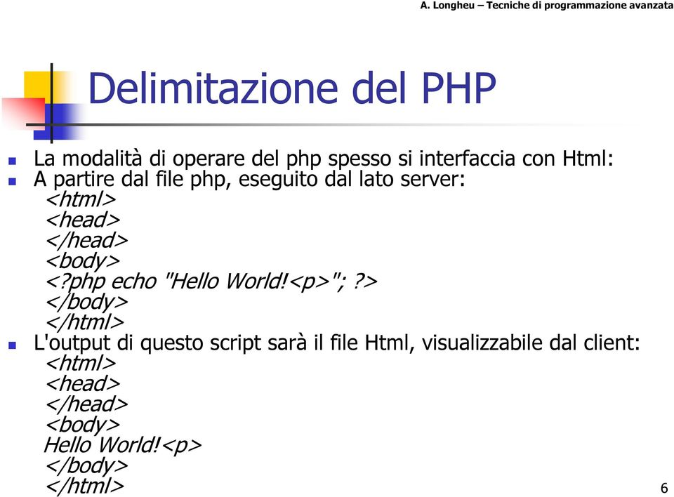 "php echo ""Hello World!<p>"";?"