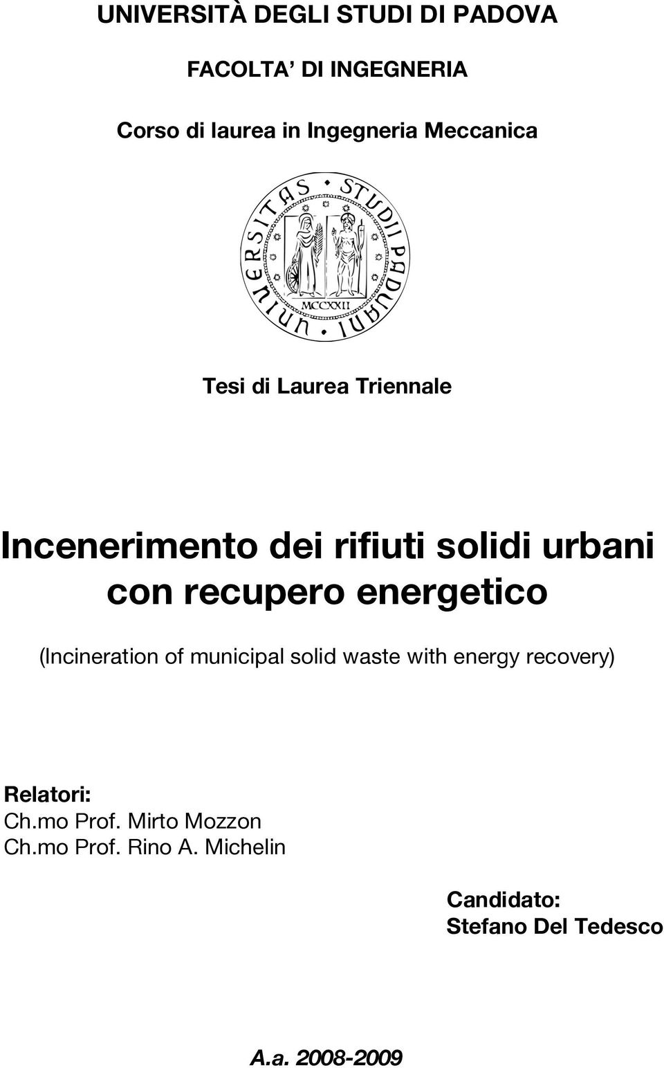 energetico (Incineration of municipal solid waste with energy recovery) Relatori: Ch.