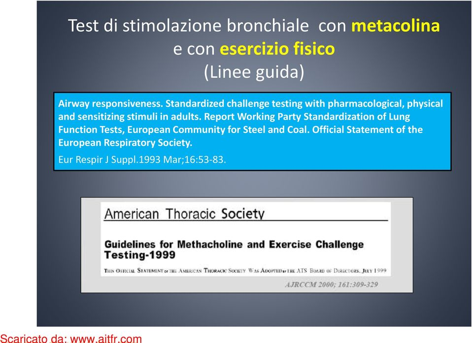 Standardized challenge testing with pharmacological, physical and sensitizing stimuli in adults.
