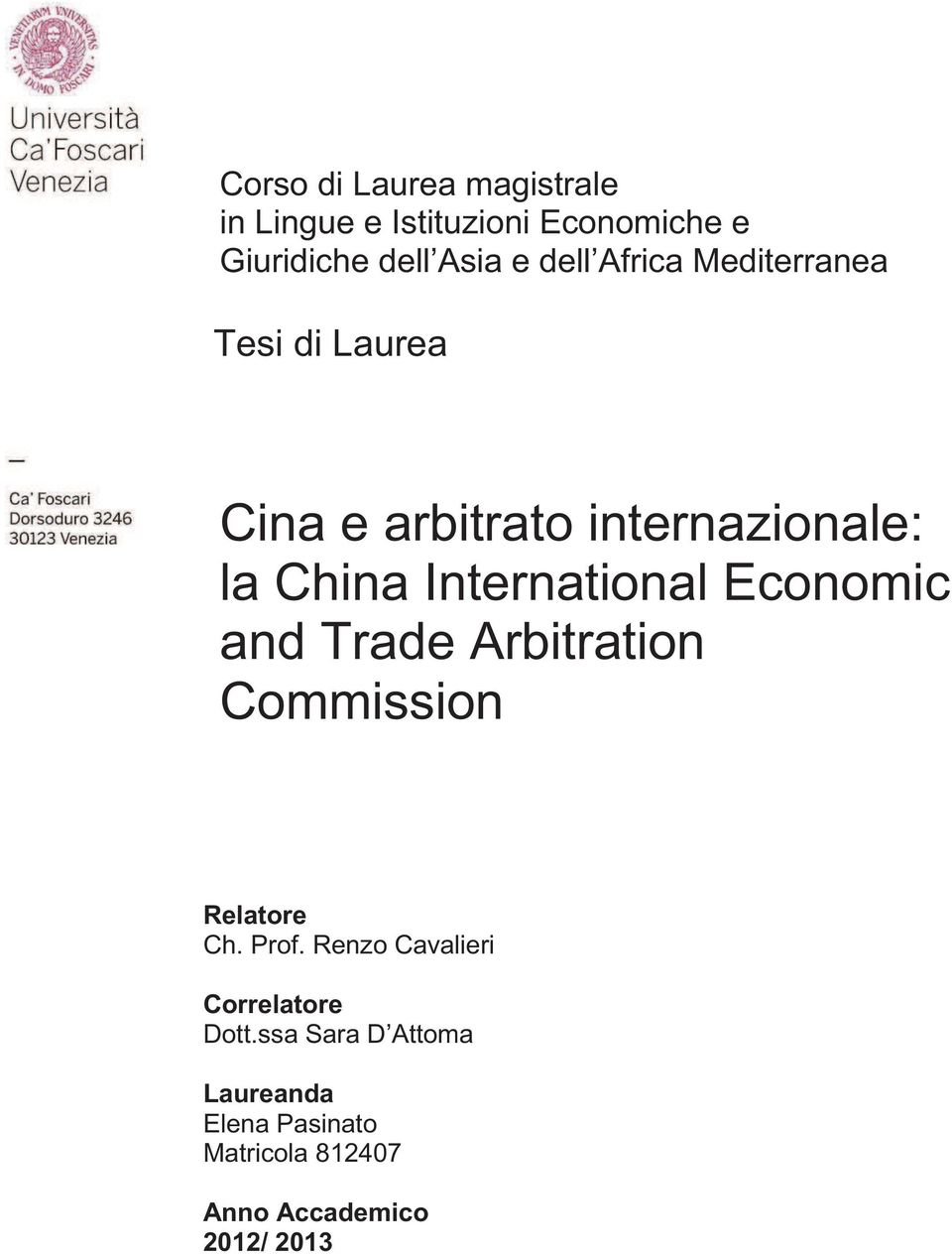 International Economic and Trade Arbitration Commission Relatore Ch. Prof.