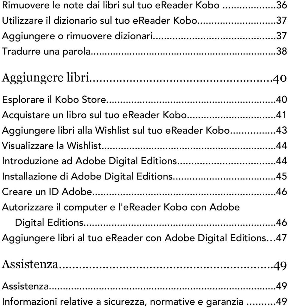 ..43 Visualizzare la Wishlist...44 Introduzione ad Adobe Digital Editions...44 Installazione di Adobe Digital Editions...45 Creare un ID Adobe.
