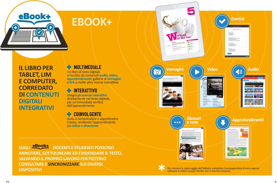 Digital area Exercises Spotlight History of honey Video Market research in France Audio Il libro per tablet, LIM e computer, corredato di contenuti digitali integrativi MULTIMEDIALE Un libro di testo