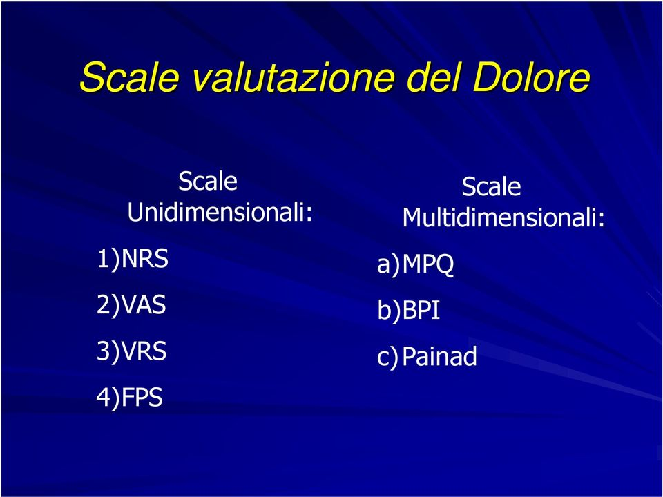 2)VAS 3)VRS 4)FPS Scale