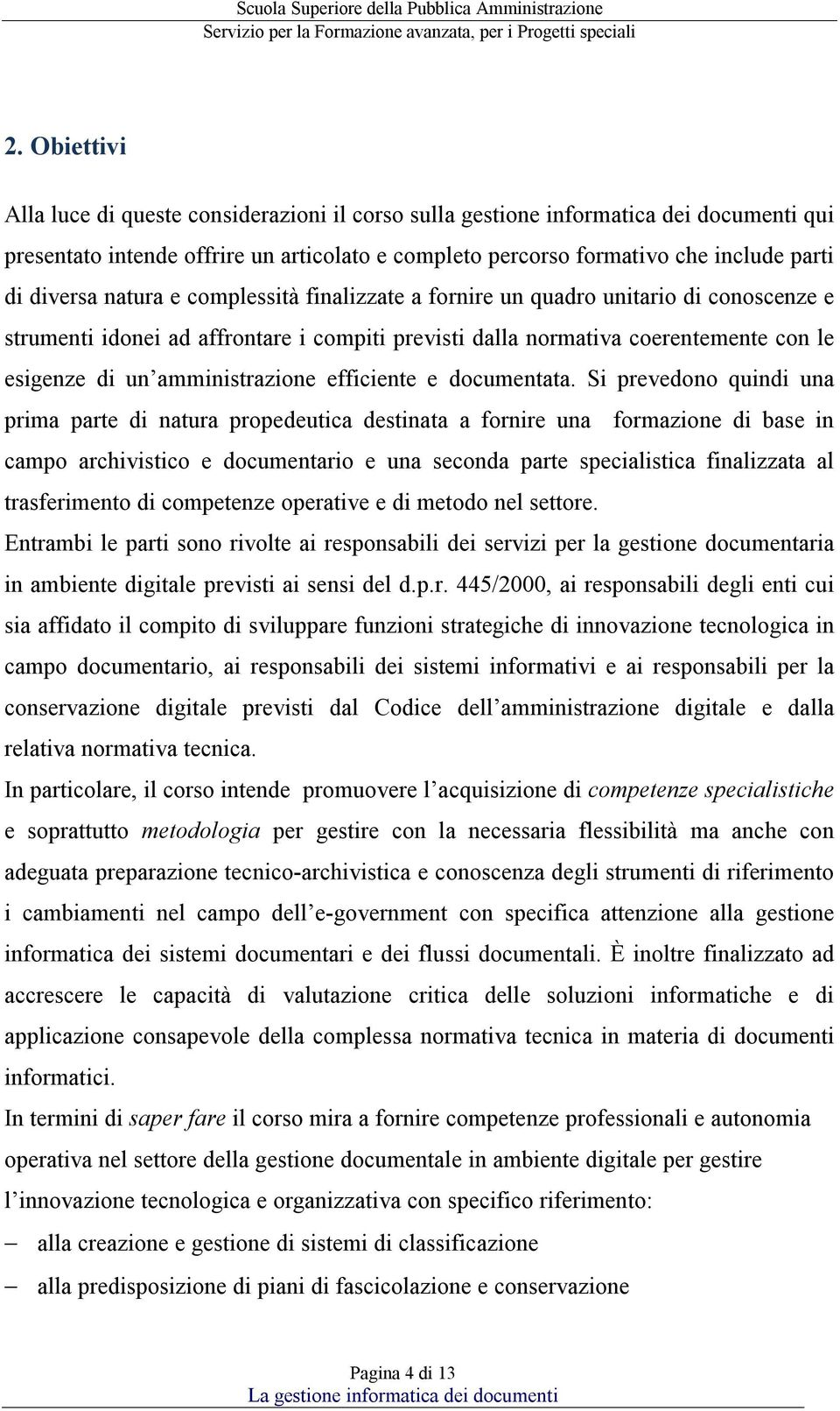 amministrazione efficiente e documentata.