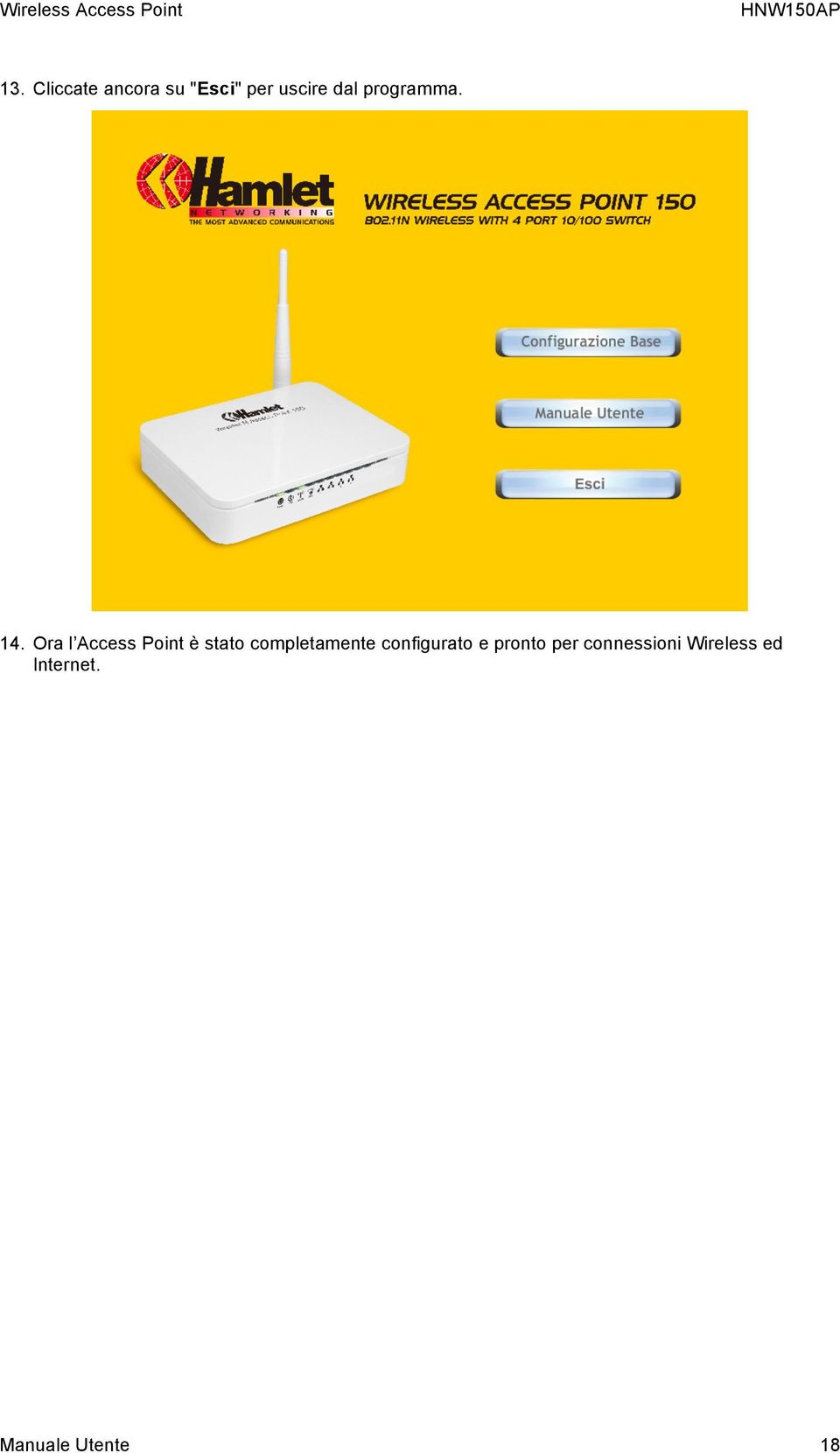 Ora l Access Point è stato completamente