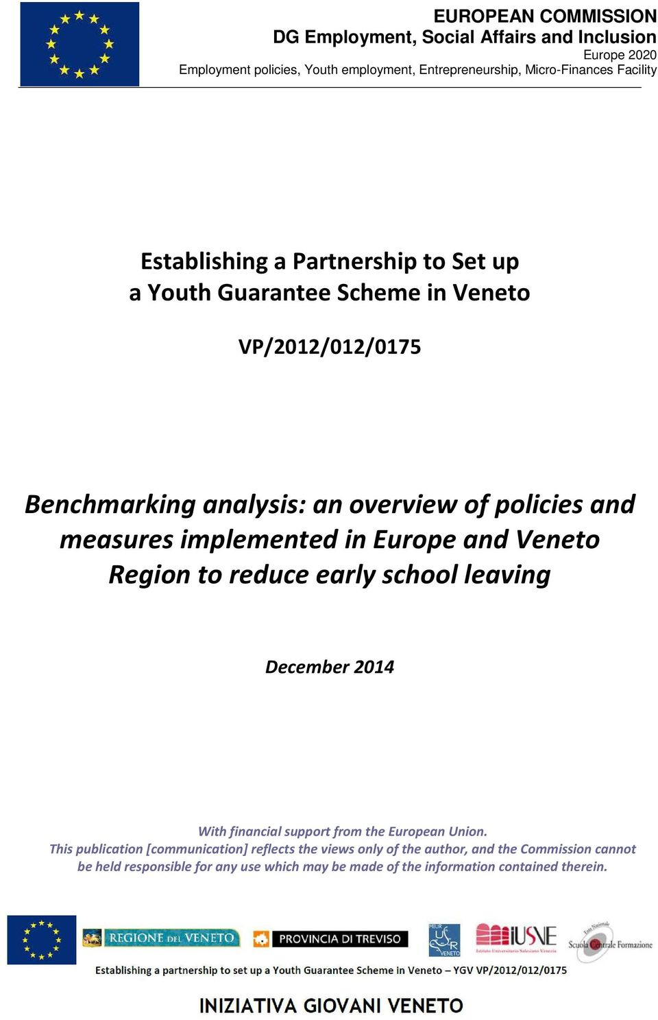 measures implemented in Europe and Veneto Region to reduce early school leaving December 2014 With financial support from the European Union.