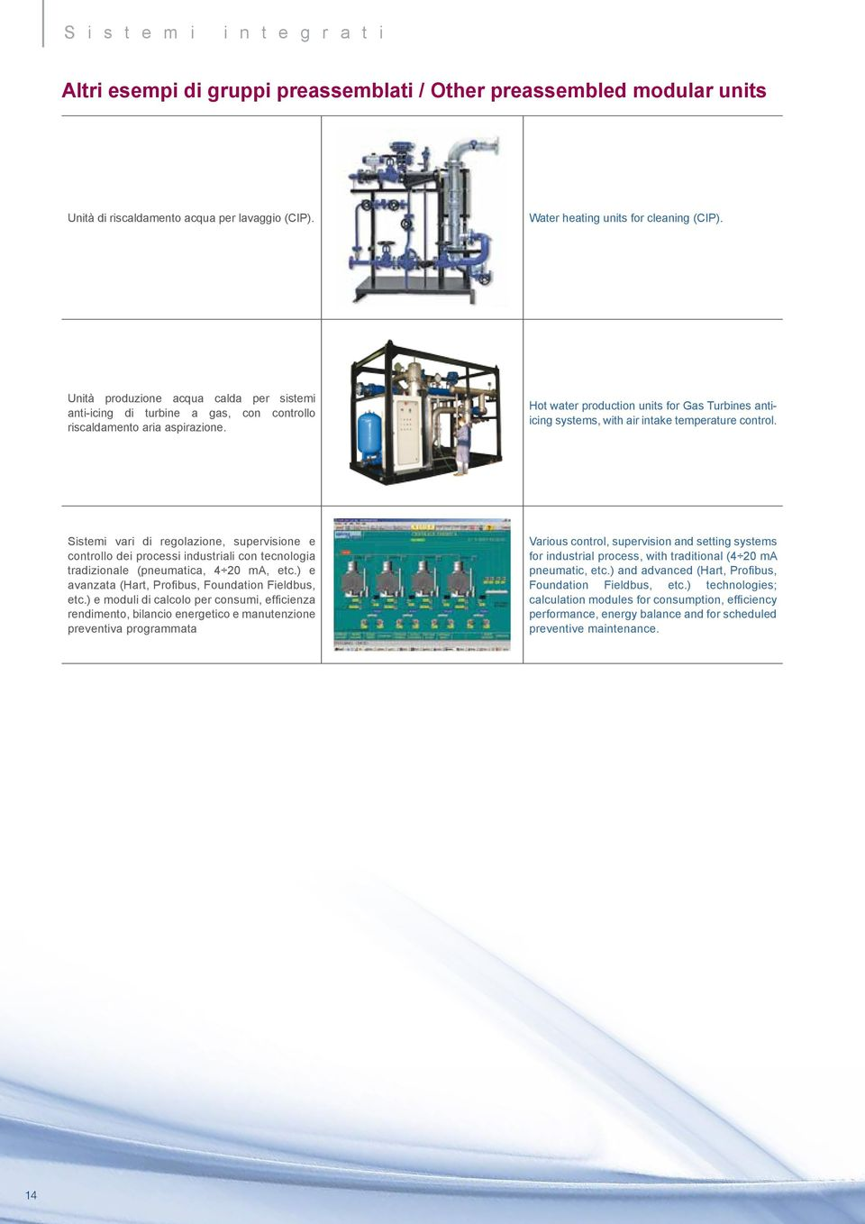 Hot water production units for Gas Turbines antiicing systems, with air intake temperature control.