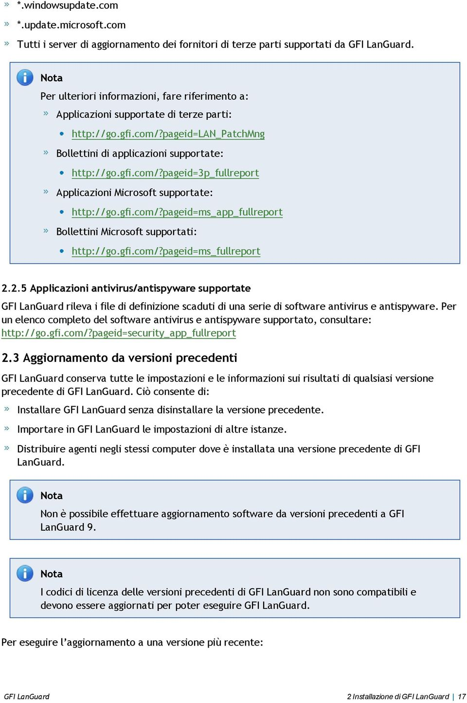 gfi.com/?pageid=ms_app_fullreport Bollettini Microsoft supportati: http://go.gfi.com/?pageid=ms_fullreport 2.
