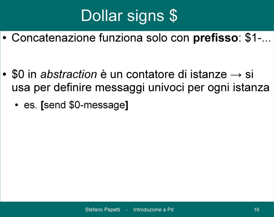 .. $0 in abstraction è un contatore di istanze si usa