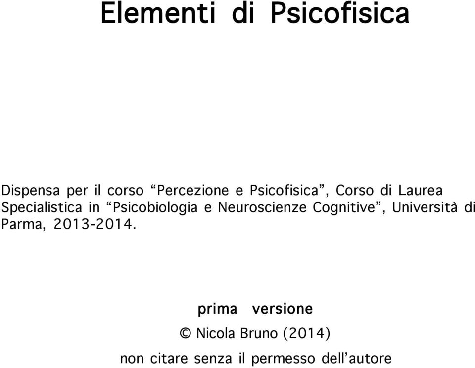 Neuroscienze Cognitive, Università di Parma, 2013-2014.