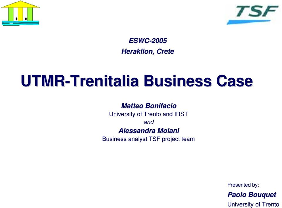 IRST and Alessandra Molani Business analyst TSF project
