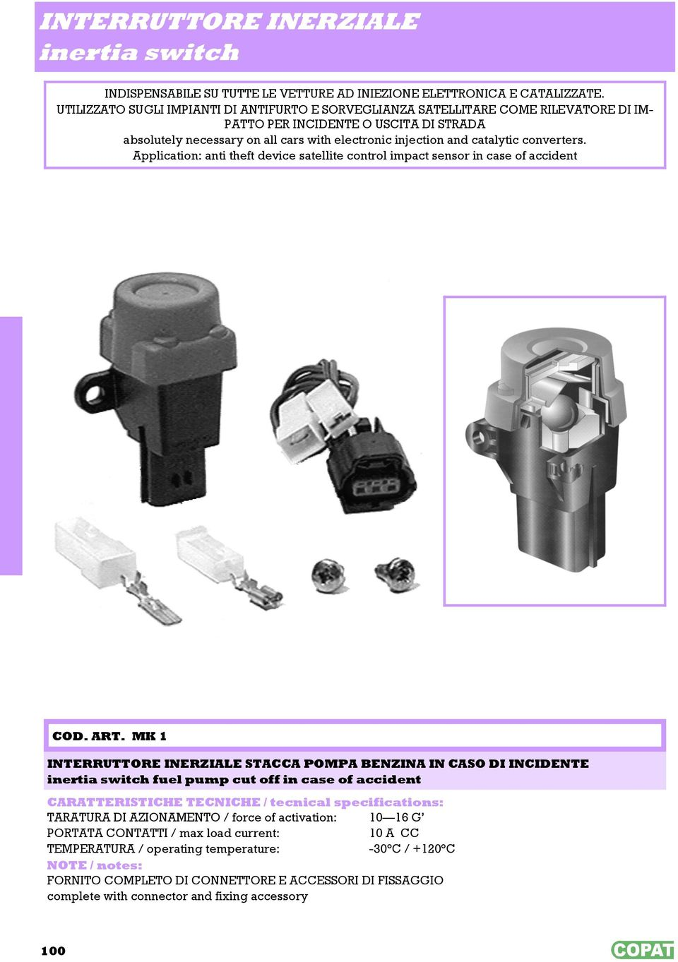 catalytic converters. Application: anti theft device satellite control impact sensor in case of accident COD. ART.