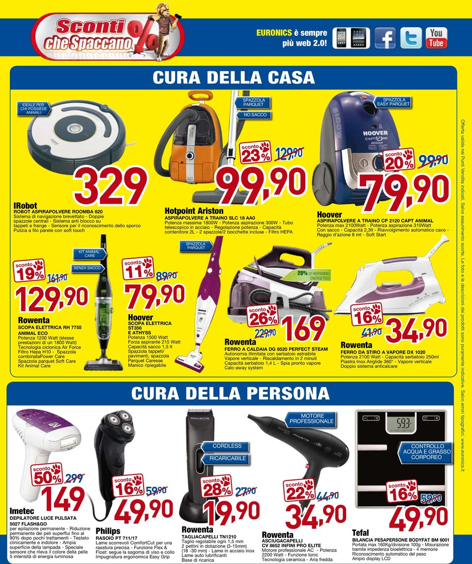 prestazioni di un 1800 Watt) Tecnologia ciclonica Air Force Filtro Hepa H10 - Spazzola combinatapower Care Spazzola parquet Soft Care Kit Animal Care Imetec DEPILATORE LUCE PULSATA 5027 FLASH&GO per