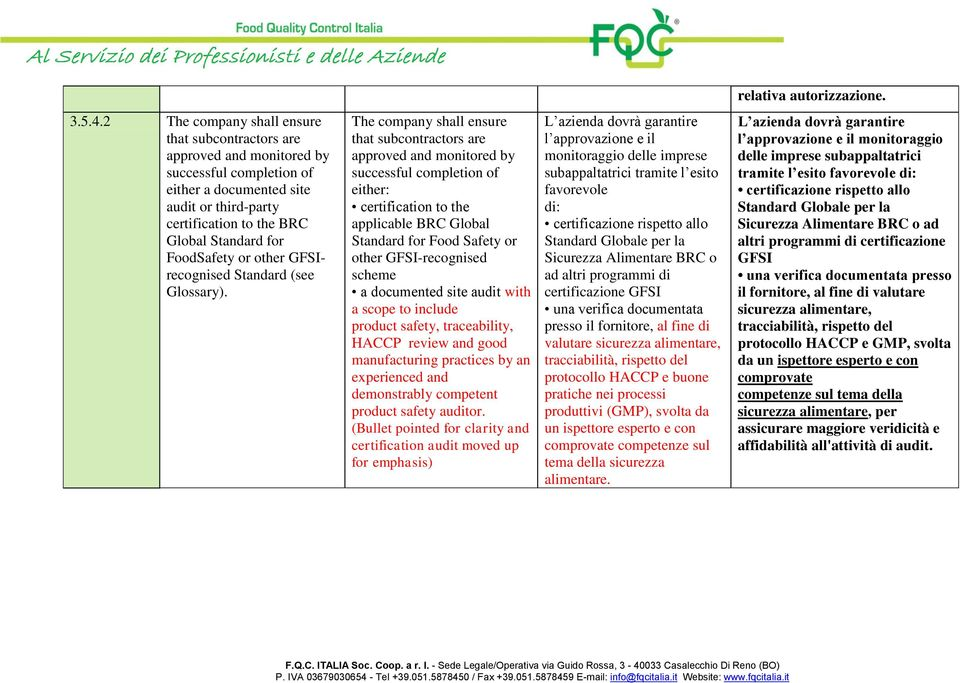 FoodSafety or other GFSIrecognised Standard (see Glossary).