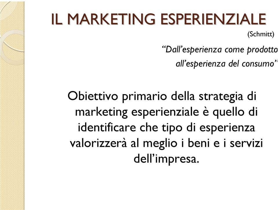 strategia di marketing esperienziale è quello di identificare